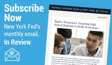 Subscribe Now--New York fed's monthly email, In Review.