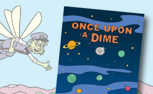 Cover and artwork from Once Upon a Dime, a New York Fed comic book